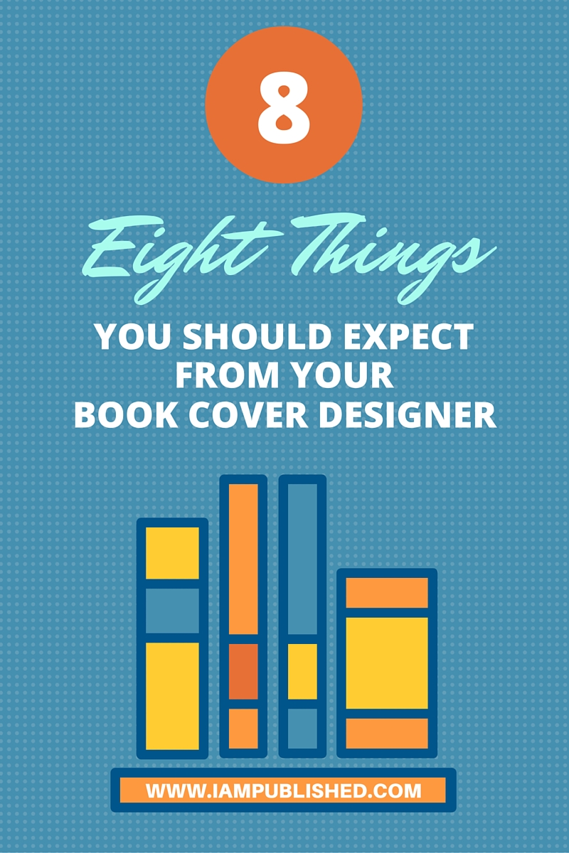 Eight things you should expect from your book cover designer