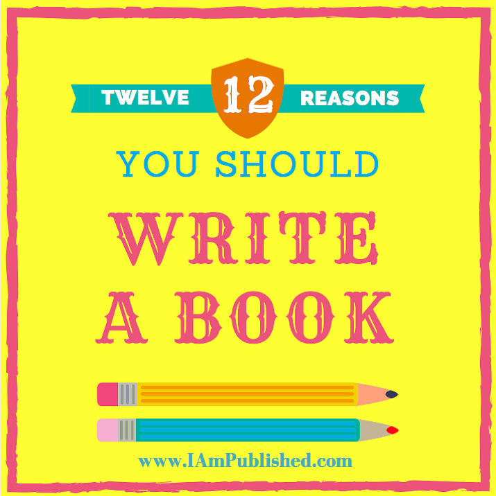 12 Reasons You Should Write a Book