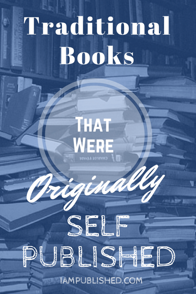 Traditional Books That Were Originally Self Published