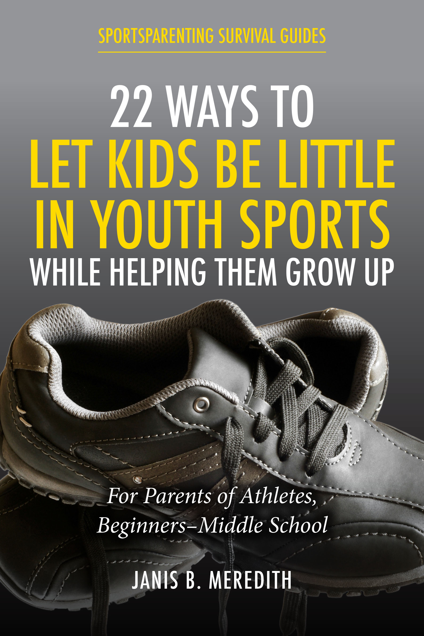 22 Ways to Let Kids be Little in Youth Sports