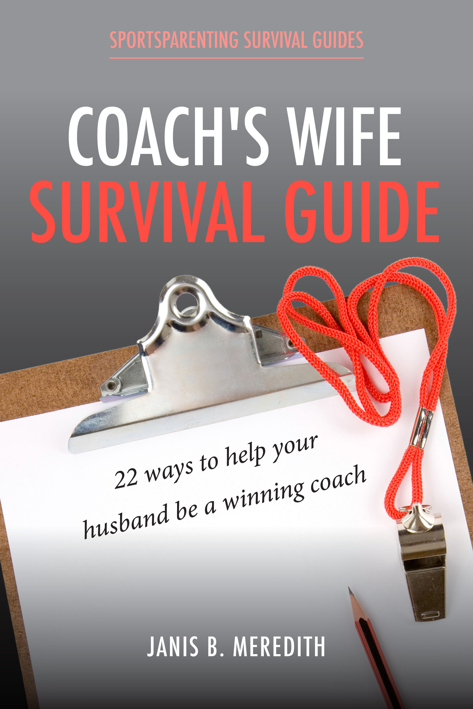 Coach's Wife Survival Guide