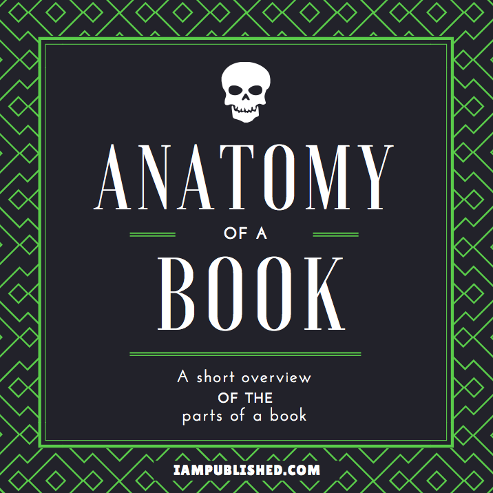 Anatomy of a Book: A short overview of the parts of a book